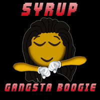 Syrup - Gangsta Boogie - Single