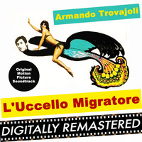 Armando Trovajoli - L'Uccello Migratore (Original Motion Picture Soundtrack)