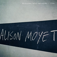Alison Moyet - minutes and seconds - live