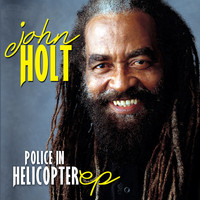 John Holt - Police In Helicopter EP