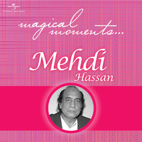 Mehdi Hassan - Magical Moments
