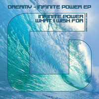 Dreamy - Infinite Power + What I Wish for