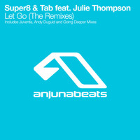 Super8 & Tab feat. Julie Thompson - Let Go (The Remixes)