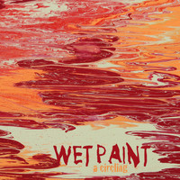 Wet Paint - A Circling