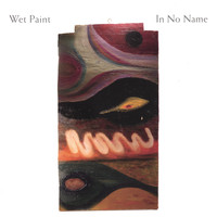 Wet Paint - In No Name