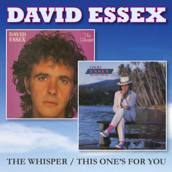 David Essex - The Whisper / This One's for You