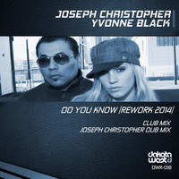 Joseph Christopher & Yvonne Black - Do You Know (Rework 2014)