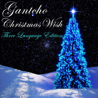 Gantcho - Christmas Wish (Three Language Edition)
