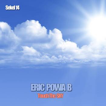 Eric Powa B - Touch the Sky