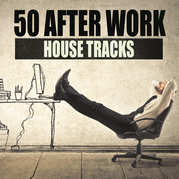Various Artists - 50 After Work House Tracks