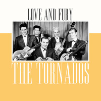 The Tornados - Love and Fury