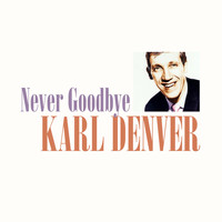 Karl Denver - Never Goodbye