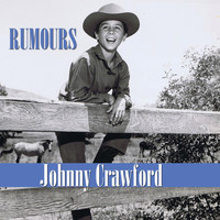 Johnny Crawford - Rumours
