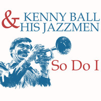 Kenny Ball And His Jazzmen - So Do I