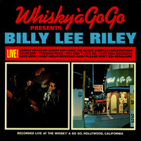 Billy Lee Riley - Live at the Whisky a Go Go