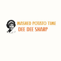 Dee Dee Sharp - Mashed Potato Time