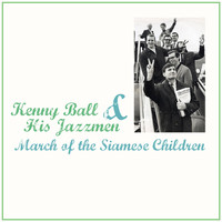 Kenny Ball And His Jazzmen - March of the Siamese Children