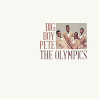 The Olympics - Big Boy Pete
