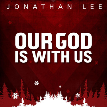 Jonathan Lee - Our God Is With Us