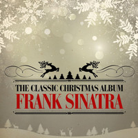 Frank Sinatra - The Classic Christmas Album (Remastered)