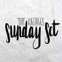 The Katinas - Sunday Set