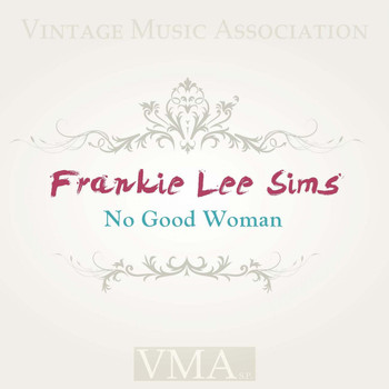 Frankie Lee Sims - No Good Woman