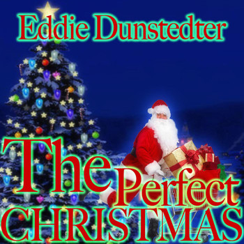Eddie Dunstedter - The Perfect Christmas