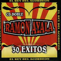 Ramon Ayala - 30 Exitos