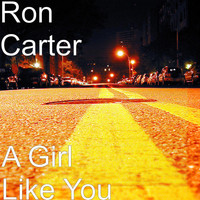 Ron Carter - A Girl Like You