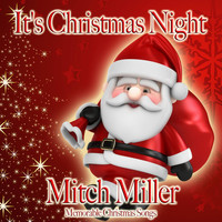 Mitch Miller - It's Christmas Night