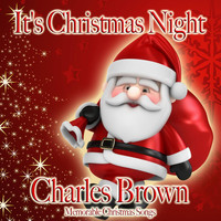 Charles Brown - It's Christmas Night