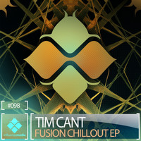 Tim Cant - Fusion Chillout EP