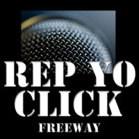 Freeway - Rep Yo Click
