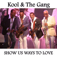 Kool & The Gang - Show Us Ways To Love