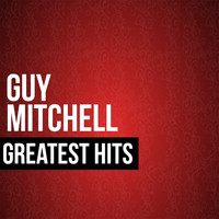 Guy Mitchell - Guy Mitchell Greatest Hits