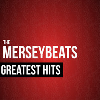 The Merseybeats - The Merseybeats Greatest Hits