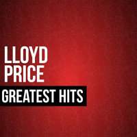 Lloyd Price - Lloyd Price Greatest Hits