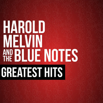 Harold Melvin & The Blue Notes - Harold Melvin & The Blue Notes Greatest Hits