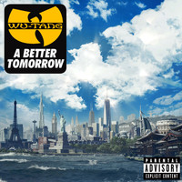 Wu-Tang Clan - A Better Tomorrow (Explicit)