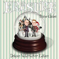 Erasure - Snow Globe ((Deluxe Nutcracker Edition))