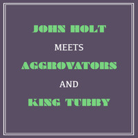 John Holt - John Holt Meets Aggrovators and King Tubby