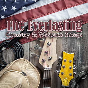 Various Artists - The Everlasting Country & Western Songs