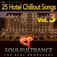 Soulfultrance the Real Producers - 25 Hotel Chillout Songs, Vol. 3