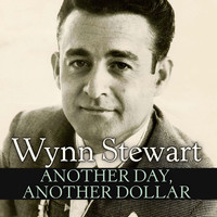 Wynn Stewart - Another Day, Another Dollar