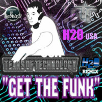Tears of Technology - Get The Funk (H2O Remix)