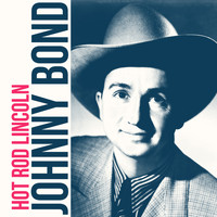 Johnny Bond - Hot Rod Lincoln