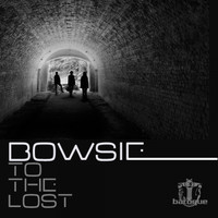 Bowsie - To the Lost