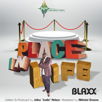 Blaxx - Place In Life