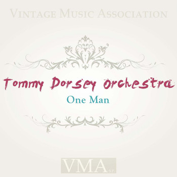 Tommy Dorsey Orchestra - One Man