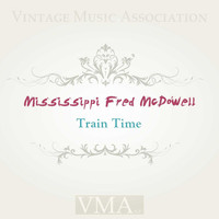 Mississippi Fred McDowell - Train Time
